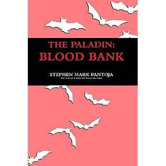 The Paladin Blood Bank by Pantoja & Stephen