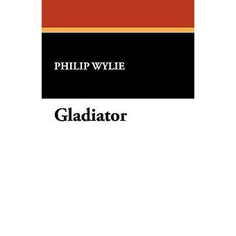 Gladiador por Wylie & Philip