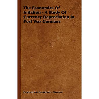 The Economics Of Inflation  A Study Of Currency Depreciation In Post War Germany by Bresciani Turroni & Costantino