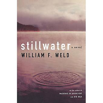 Stillwater by Weld & William F.