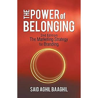 The Power of Belonging A Marketing Strategy for Branding by Baaghil & Said Aghil