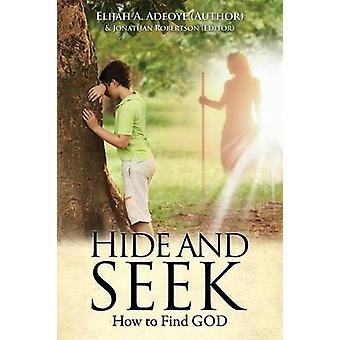 Hide and Seek by Adeoye & Elijah A.