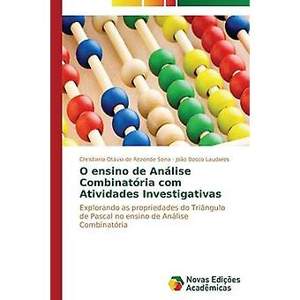 O ensino de Anlise Combinatria com Atividades Investigativas by de Rezende Sena Christiano Otvio