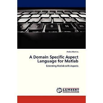 Ett domän-specifik aspekt språk för MATLAB av Martins Pedro