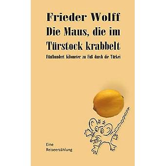Die Maus Die Im Turstock Krabbelt por Wolff & Frieder