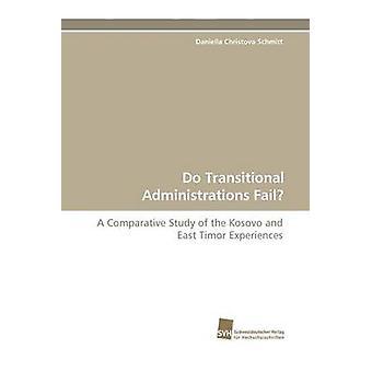 Do Transitional Administrations Fail by Schmitt & Daniella Christova