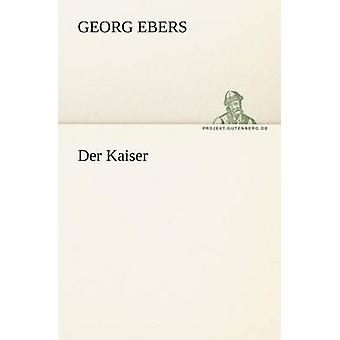 Der Kaiser by Ebers & Georg