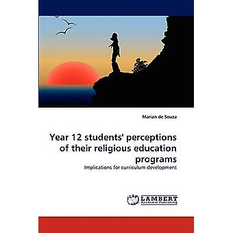 Year 12 students perceptions of their religious education programs by de Souza & Marian