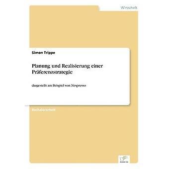 Planung und Realisierung einer Prferenzstrategie by Trippe & Simon