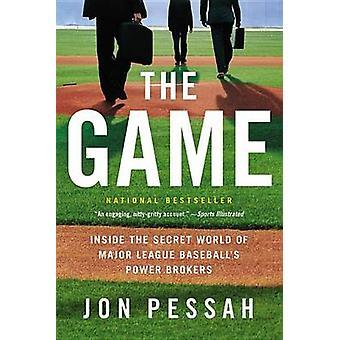 The Game - Inside the Secret World of Major League Baseball's Power Br