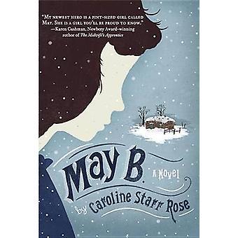 May B. by Caroline Starr Rose - 9780385374149 Book