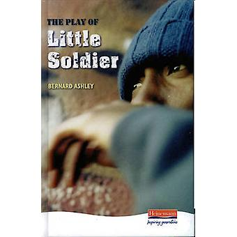 The Play of Little Soldier by Bernard Ashley - 9780435125813 Book