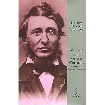 Walden and Other Writings (Modern library ed) by Henry David Thoreau