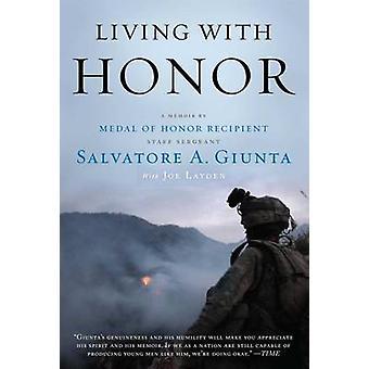 Living with Honor - A Memoir by Sal Giunta - Joe Layden - Salvatore A
