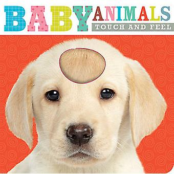 Touch and Feel Baby Animals by Thomas Nelson - 9781783931538 Book