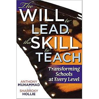 The Will to Lead - the Skill to Teach - Transforming Schools at Every