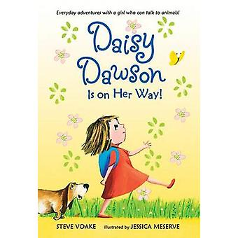 Daisy Dawson Is on Her Way! by Steve Voake - Jessica Meserve - 978161