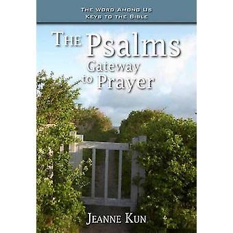The Psalms - Gateway to Prayer by Jeanne Kun - 9781593252212 Book
