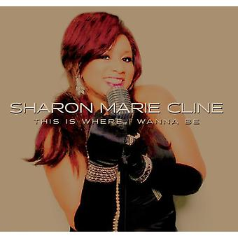 Sharon Marie Cline - This Is Where I Wanna Be importazione USA [CD]