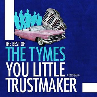 Tymes - Best of-You Little Trustmaker [CD] USA import