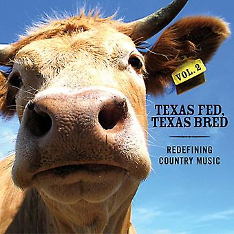 Texas Fed Texas Bred - Texas Fed Texas avlet: Vol. 2-omdefinere [CD] USA import
