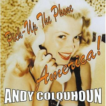 Andy Colquhoun - Pick Up the Phone America [CD] USA import