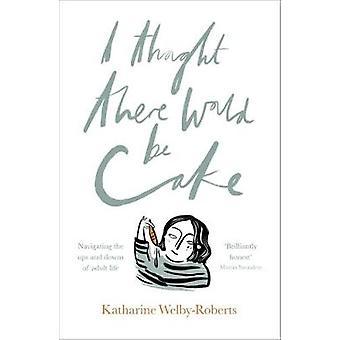Jeg trodde det ville være kake av Katherine Welby Roberts - 9780281075