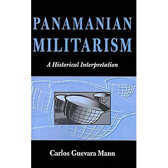 Panamanska Militarism - en historisk tolkning av Carlos Guevara