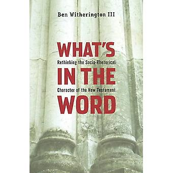What's in the Word - Rethinking the Socio-Rhetorical Character of the