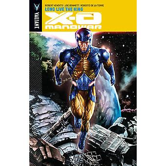 X-O Manowar - Voume 12 - Long Live the King by Joe Bennett - Robert de