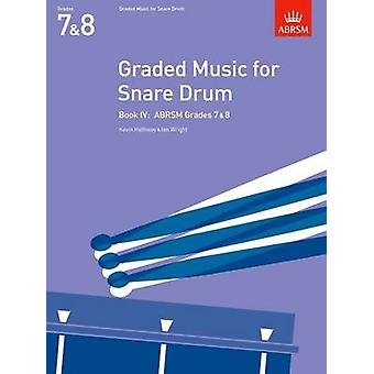 Graded Music for Snare Drum - Book IV - (Grades 7-8) by Kevin Hathway