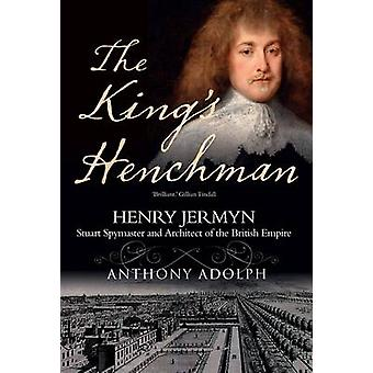 The King's Henchman - Henry Jermyn by Anthony Adolph - 9781908096654 B