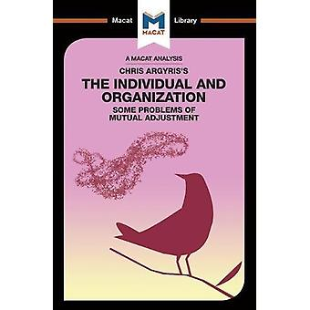 Chris Argyris's Integrating The Individual and the Organization by St