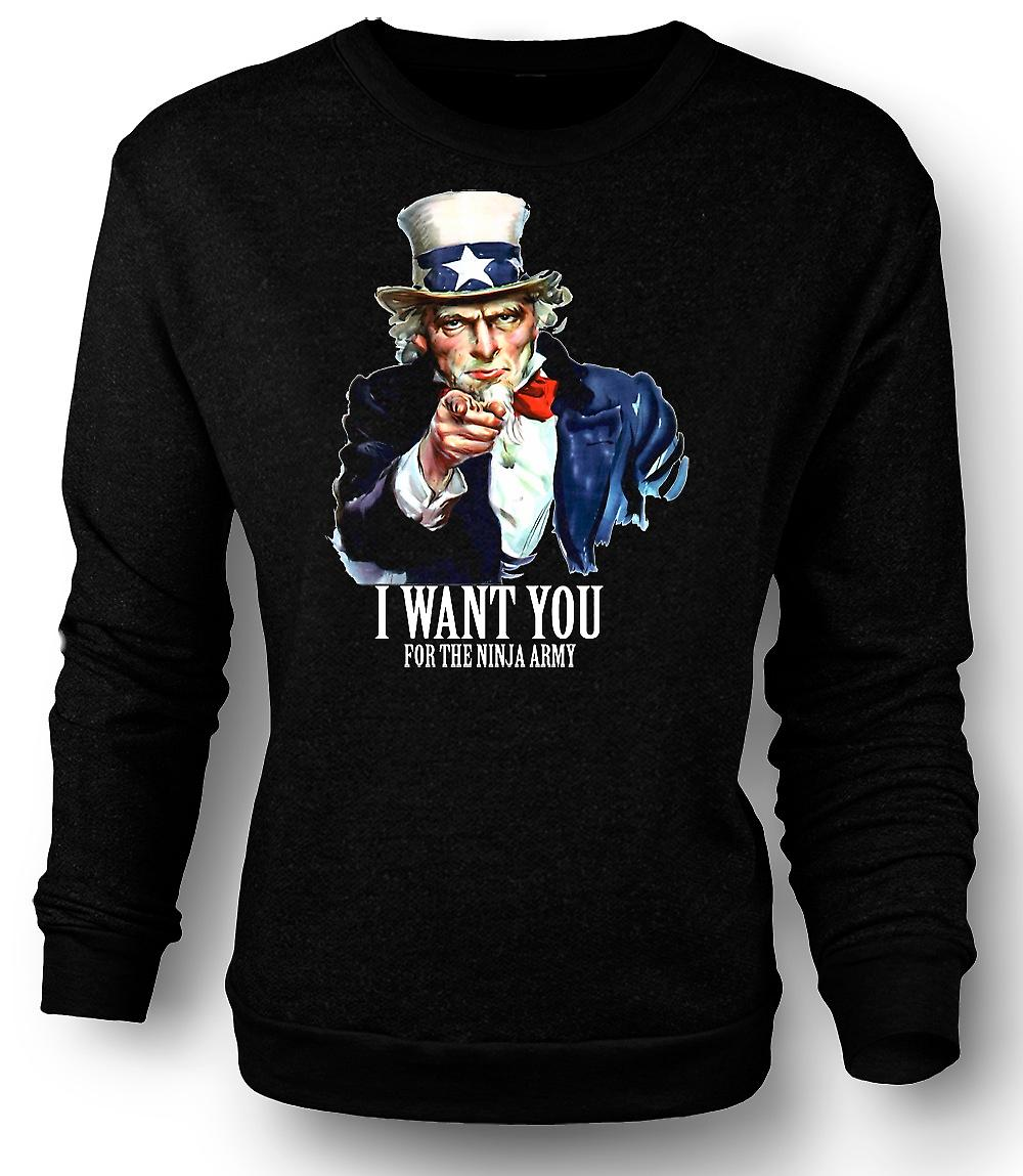 Mens Sweatshirt I Want You Ninja - Funny Humour