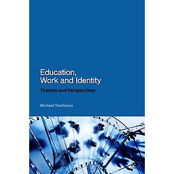 Education - Work and Identity - Themes and Perspectives by Michael Tom