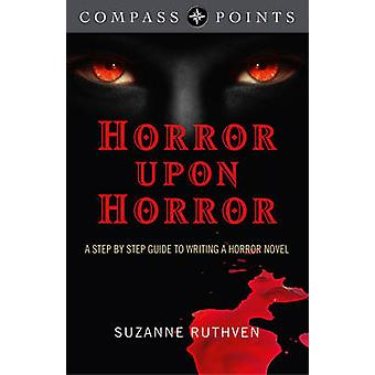 Compass Points - Horror Upon Horror - A Step by Step Guide to Writing