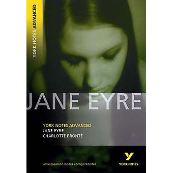 Jane Eyre - York Notes Advanced (1st Revised edition) by Charlotte Bro