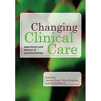 Klinische Versorgung - Erfahrungen und Lehren aus der Systematisierung von ändern