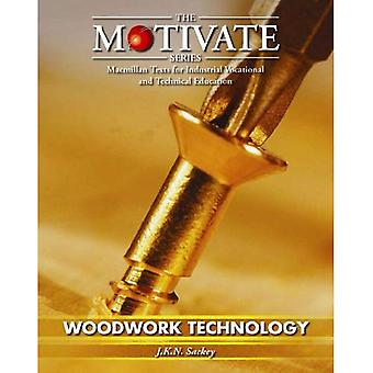 Woodwork Technology (MOTIVATE (Macmillan texts for industrial vocational & technical education))