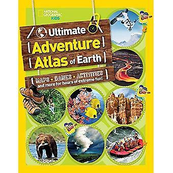 Ultimative Abenteuer-Atlas der Erde (National Geographic Kids)