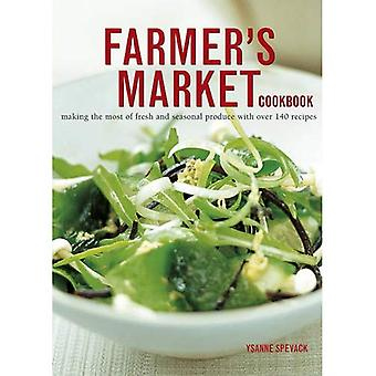Farmer's Market Cookbook: Making the Most of Fresh and Seasonal Produce with Over 140 Recipes