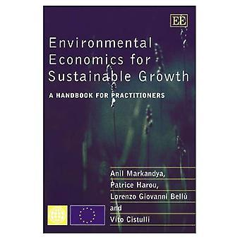 Economía ambiental para un crecimiento sostenible A manual para los profesionales