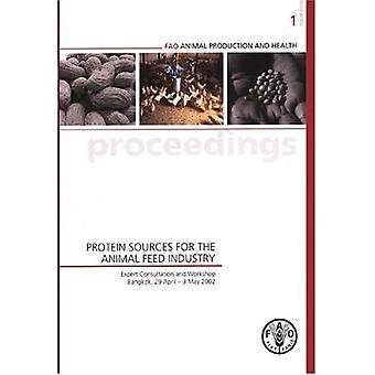 Protein Sources for the Animal Feed Industry: Expert Consultation and Workshop, Bangkok, 29 April - 3 May 2002