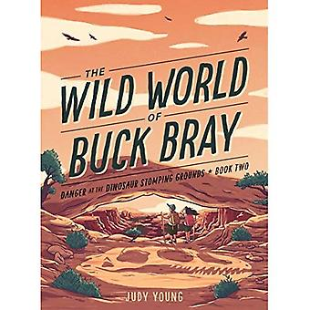 Danger at the Dinosaur Stomping Grounds (Wild World of Buck Bray:)