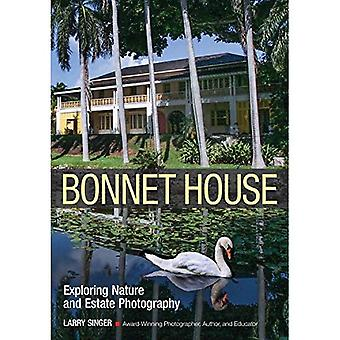 Bonnet House: Thirty-five Acres Of Art: Create Great� Nature By Maximizing The Artistic Potential Of A Single Location