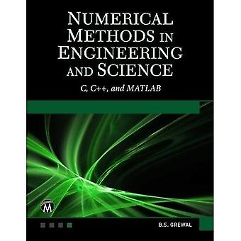 Numerical Methods in Engineering and Science (C,� C++, and MATLAB)