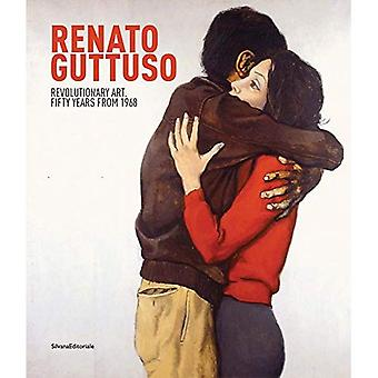 Renato Guttuso: Revolutionary Art. Fifty Years from 1968