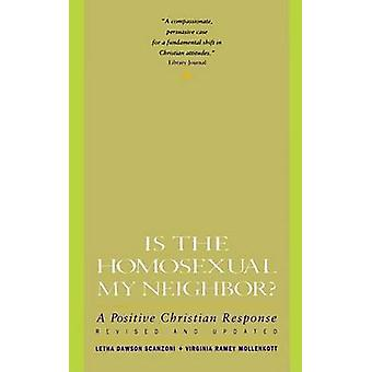 Is the Homosexual My Neighbor Revised and Updated Positive Christian Response a by Scanzoni & Letha Dawson