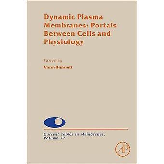 Dynamische Plasma membranen Portals tussen cellen en fysiologie door Bennett & Vann