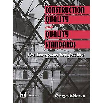 Construction Quality and Quality Standards The European Perspective by Atkinson & George